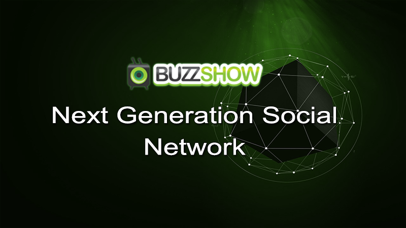 BuzzShow - Next Generation Social Network
