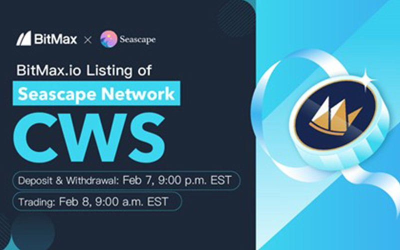 BitMax.io Announced the Listing of Seascape Network (CWS) to Support DeFi Gaming