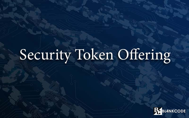 Tokenization of Securities: A New Way to Raise Funds for Your Venture | https://bl4nkcode.info/cryptocurrency/article/67/security-token-offering