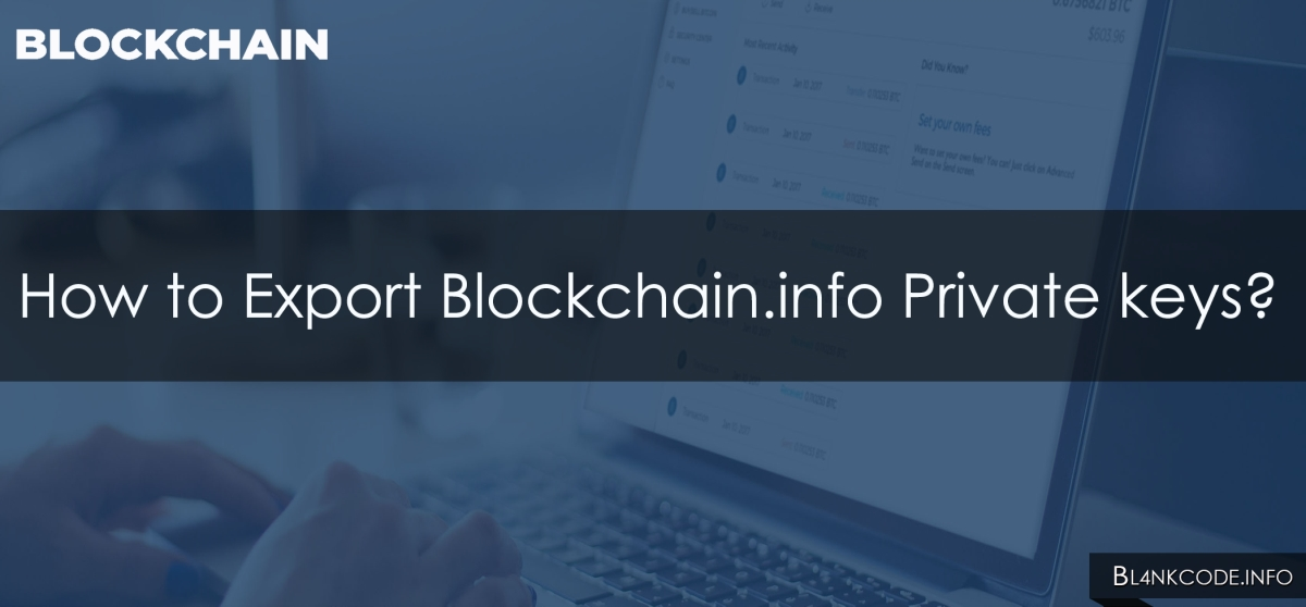 How to Export Private Key on Blockchain.info | https://bl4nkcode.info/bitcoin/how_to_export_blockchain_wallet_private_key
