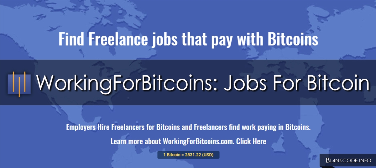 WorkingForBitcoins: Jobs For Bitcoins | https://bl4nkcode.info/bitcoin/workingforbitcoins_jobs_for_bitcoins